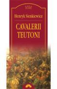 Cavalerii teutoni  - Henryk Sienkiewicz
