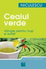 Ceaiul verde. Alinare pentru trup si suflet - Ed. COMPACT
