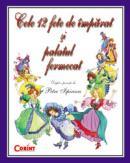 Cele 12 fete de imparat si palatul fermecat  - dupa o poveste de Petre Ispirescu