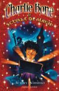 Charlie Bone si scoala de magie  - Jenny Nimmo