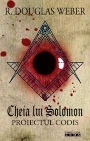 Cheia lui Solomon. Proiectul Codis  - R. Douglas Weber