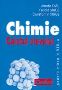 Chimie caietul elevului pt. clasa a VIII-a  - Sanda Fatu, Felicia Stroe, Constantin Stroe
