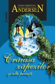 Craiasa zapezilor si alte povesti  - H.Ch. Andersen