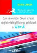 Cum sa realizam cv-uri, scrisori, carti de vizita in Word - Maria Langer