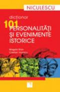 Dictionar 101 personalitati si evenimente istorice - Magda Stan, Cristian Vornicu
