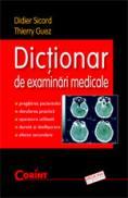Dictionar de examinari medicale  - Didier Sicard , Thierry Guez