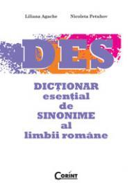 Dictionar esential de sinonime al limbii romane  - Liliana Agache, Nicoleta Petuhov