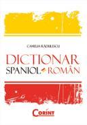 Dictionar spaniol-roman  - Camelia Radulescu