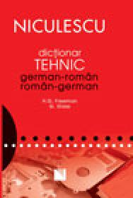 Dictionar tehnic german-roman/roman-german - Henry Freeman, Guenter Glass