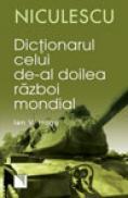 Dictionarul celui de-al Doilea Razboi Mondial - Ian V. Hogg