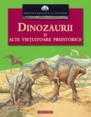 Dinozaurii si alte vietuitoare preistorice  -