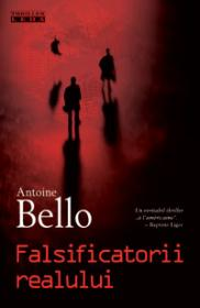 Falsificatorii realului  - Antoine Bello