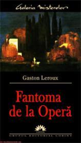 Fantoma de la Opera  - Gaston Leroux