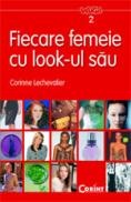 Fiecare femeie cu look-ul sau  - Corinne Lechevalier