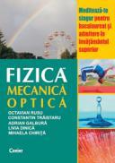 Fizica. Mecanica. Optica  - O. Rusu, C. Traistaru, A. Galbura, L. Dinica, M.