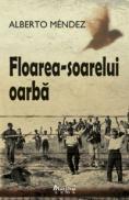 Floarea-soarelui oarba  - Alberto Mendez