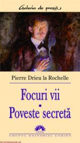 Focuri vii - Poveste secreta  - Pierre Drieu La Rochelle