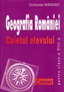 Geografia romaniei caietul elevului clasa a VIII-a  - Octavian Mandrut