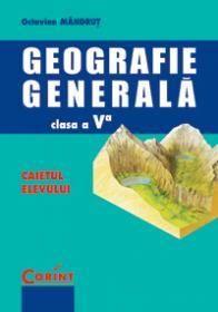 Geografie generala - caietul elevului cls. V  - Octavian Mandrut