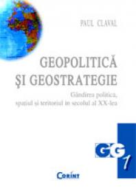 Geopolitica si geostrategie  - Paul Claval