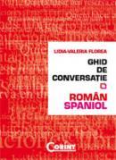 Ghid de conversatie roman-spaniol  - Lidia Valeria Florea