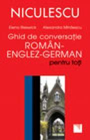 Ghid de conversatie trilingv roman-englez-german - Elena Rieswick, Alexandra Mihaescu