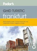 Ghid turistic Fodor`s - Frankfurt  - Fodor's