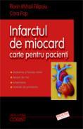 Infarctul de miocard. Carte pentru pacienti  - Florin Mihail Filipoiu, Cora Pop