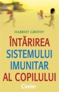 Intarirea sistemului imunitar al copilului  - Harriet Griffey