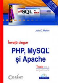 Invata singur PHP, MySQL si Apache  - Julie C. Meloni