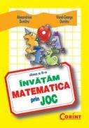 Invatam matematica prin joc  - Alexandrina Dumitru, Viorel-George Dumitru