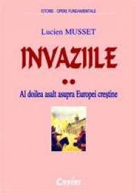 Invaziile. Al doilea asalt asupra Europei crestine  - Lucien Musset