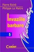 Invaziile barbare  - Pierre Riche, Philippe Le Maitre