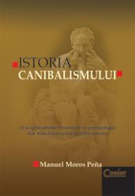 Istoria canibalismului  - Manuel Moros Pena