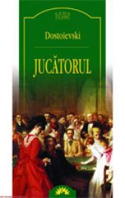 Jucatorul  - Dostoievski