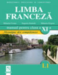 Limba Franceza (L1) - Mosaique des competences. Manual pentru clasa a XI-a - Eugenia Stratula, Mihaela Cosma, Mihaela Grigore