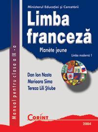 Limba franceza L1 - manual pentru clasa a IX-a  - Dan Ion Nasta, Marioara Sima, Lili Tereza Stiube
