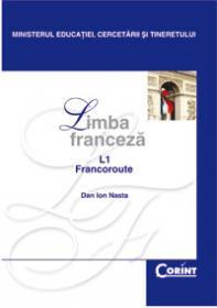 Limba franceza L1 - manual pentru clasa a XII-a  - Dan Ion Nasta