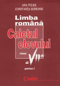 Limba romana / gramatica caietul elevului VII - Ana Tulba, Constanta Sofronie