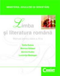 Limba si literatura romana/Dobra - cls. a XI-a  - S. Dobra, M. Halaszi, D. Kudor, L.Medesan