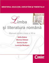 Limba si literatura romana / Dobra - cls. a XII-a  - S. Dobra, M. Halaszi, D. Kudor, L. Medesan