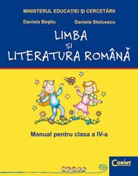 Limba si literatura romana - cls. a IV-a  - Daniela Besliu, Daniela Stoicescu