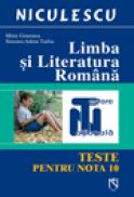Limba si literatura romana pentru testare nationala. Teste pentru nota 10 - Mimi Gramnea, Simona-Adina Taifas