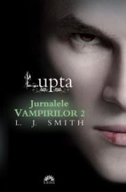 Lupta. Jurnalele vampirilor 2  - L.j. Smith