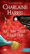 Mai rau decat moartea  - Charlaine Harris