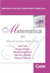 Matematica M1 - manual pentru clasa a XI-a  - I. Ion,E. Campu,N. Nedita,N. Angelescu,A. Ghioca