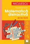 Matematica distractiva in 40 de teste - Viorel-George Dumitru
