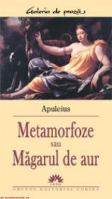 Metamorfoze sau Magarul de aur  - Apuleius