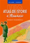 Mic atlas de istorie a Romaniei  - Bogdan Teodorescu