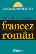 Mic dictionar francez-roman  - Random House Webster's